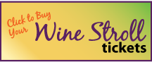 Buy the Wine Stroll Tickets Today!